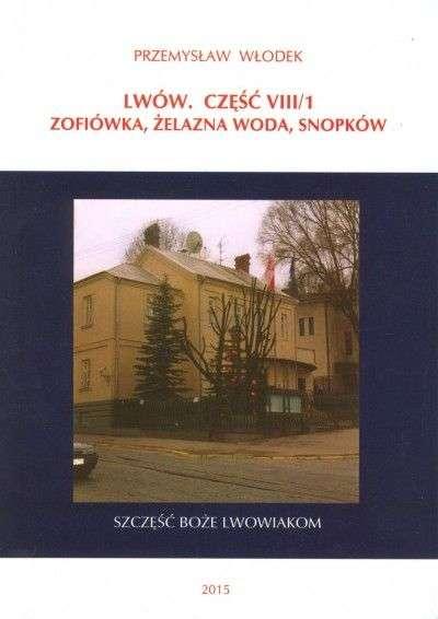 Lwow._Cz._VIII_1_Zofiowka__Zelazna_Woda__Snopkow