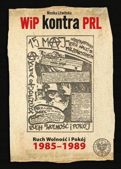 WiP_kontra_PRL._Ruch_Wolnosc_i_Pokoj_1985_1989