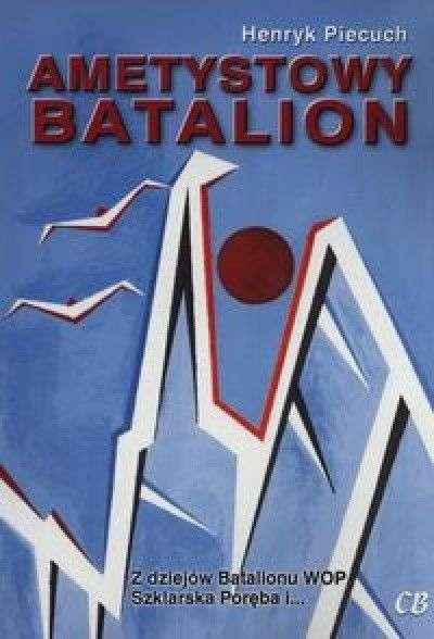 Ametystowy_batalion._Z_dziejow_Batalionu_WOP_Szklarska_Poreba_i...