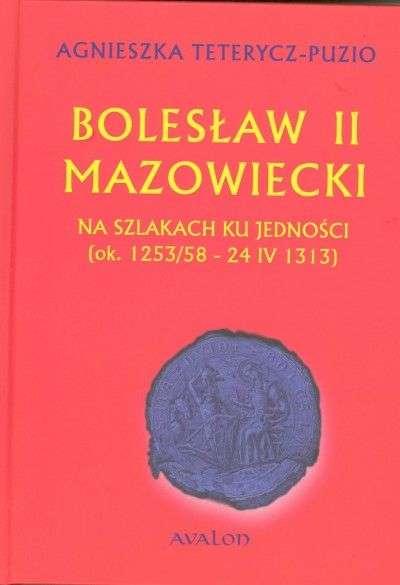 Boleslaw_II_Mazowiecki._Na_szlakach_ku_jednosci__ok.1253_58_24_IV_1313___okladka_twarda_