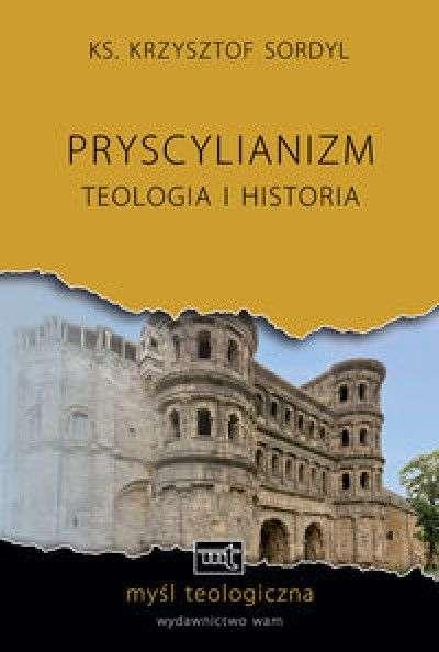 Pryscylianizm._Teologia_i_historia