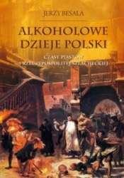 Alkoholowe_dzieje_Polski._Czasy_Piastow_i_Rzeczypospolitej_szlacheckiej