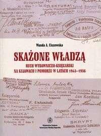Skazone_wladza._Ruch_wydawniczo_ksiegarski_na_Kujawach_i_Pomorzu_w_latach_1945_1956