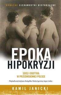 Epoka_hipokryzji._Seks_i_erotyka_w_przedwojennej_Polsce