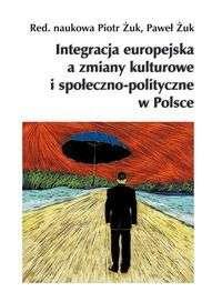 Integracja_europejska_a_zmiany_kulturowe_i_spoleczno_polityczne_w_Polsce