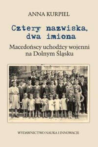 Cztery_nazwiska__dwa_imiona._macedonscy_uchodzcy_wojenni_na_Dolnym_Slasku