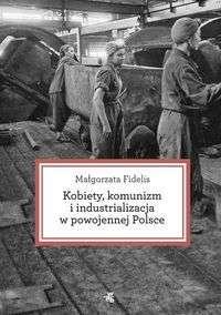 Kobiety__komunizm_i_industrializacja_w_powojennej_Polsce