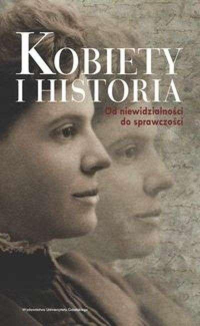 Kobiety_i_historia._Od_niewidzialnosci_do_sprawczosci