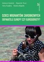 Dzieci_migrantow_zarobkowych._Obywatele_Europy_czy_Eurosieroty_
