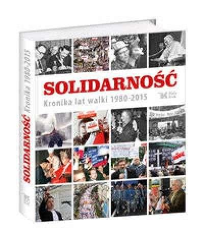 Solidarnosc._Kronika_lat_walki_1980_2015