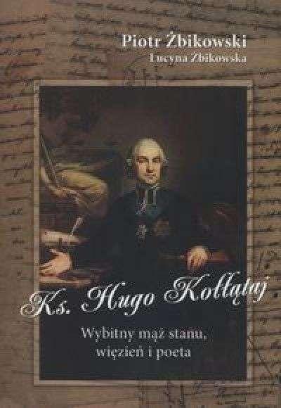 Ks._Hugo_Kollataj._Wybitny_maz_stanu__wiezien_i_poeta
