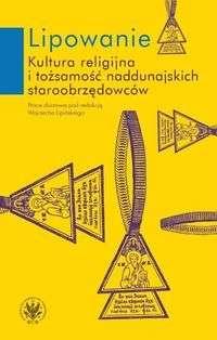 Lipowanie._kultura_religijna_i_tozsamosc_naddunajskich_staroobrzedowcow