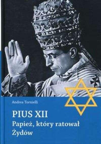 PIUS_XII._Papiez__ktory_ratowal_Zydow