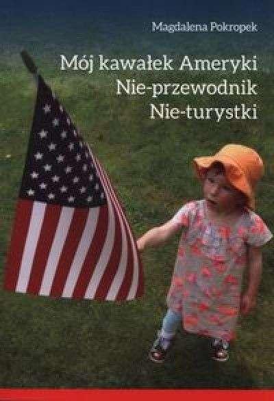 Moj_kawalek_Ameryki._Nie_przewodnik._Nie_turystyki