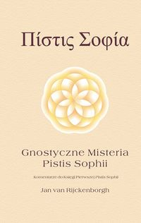 Gnostyczne_Misteria_Pistis_Sophii._Komentarze_do_Ksiegi_Pierwszej_Pistis_Sophii