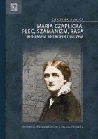 Maria_Czaplicka__plec__szamanizm__rasa._Biografia_antropologiczna