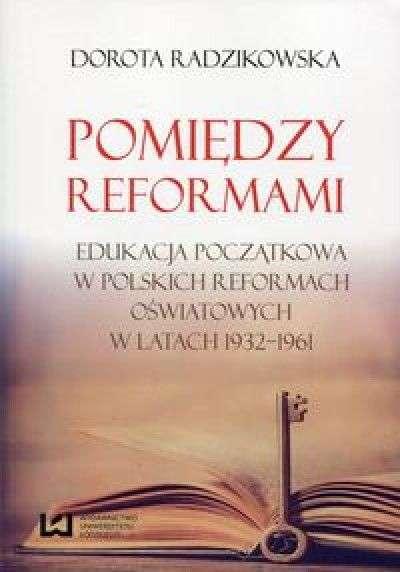 Pomiedzy_reformami._Edukacja_poczatkowa_w_polskich_reformach_oswiatowych_w_latach_1932_1961