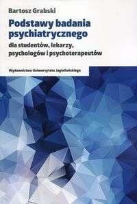 Podstawy_badania_psychiatrycznego_dla_studentow__lekarzy__psychologow_i_psychoterapeutow