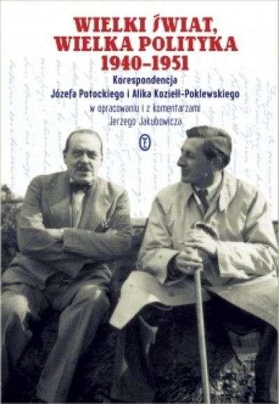 Wielki_swiat__wielka_polityka_1940_1951._Korespondencja_Jozefa_Potockiego_i_Alika_Koziell_Poklewskiego