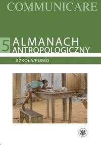 Almanach_antropologiczny_5__Szkola_pismo