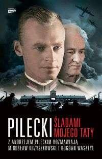 Pilecki._Sladami_mojego_taty._Z_Andrzejem_Pileckim_rozmawiaja_Miroslaw_Krzyszkowski_i_Bogdan_Wasztyl