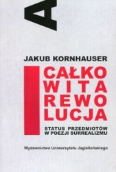 Calkowita_rewolucja._Status_przedmiotow_w_poezji_surrealizmu