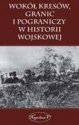 Wokol_kresow__granic_i_pograniczy_w_historii_wojskowej