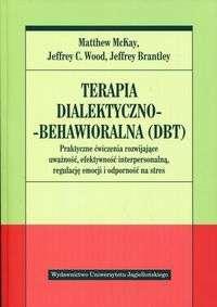 Terapia_dialektyczno_behawioralna__DBT_._Praktyczne_cwiczenia_rozwijajace_uwaznosc__efektywnosc_interpersonalna__regulacje_emocji_i_odpornosc_na_stres