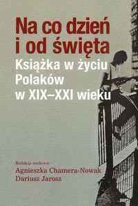 Na_co_dzien_i_od_swieta._Ksiazka_w_zyciu_Polakow_w_XIX_XXI_wieku