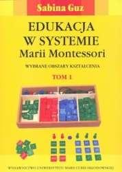 Edukacja_w_systemie_Marii_Montessori._t.1_2__Wybrane_obszary_ksztalcenia