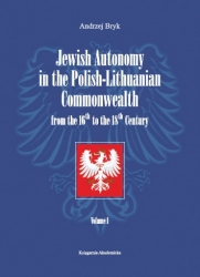 Jewish_Autonomy_in_the_Polish_Lithuanian_Commonwealth_from_the_16th_to_the_18th_Century._Volume_1