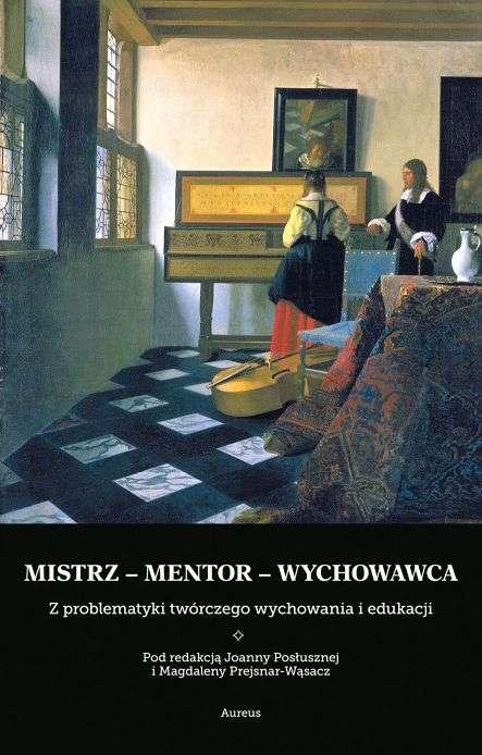 Mistrz___mentor___wychowawca._Z_problematyki_tworczego_wychowania_i_edukacji