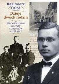 Dzieje_dwoch_rodzin__Mackiewiczow_z_Litwy_i_Orlosiow_z_Ukrainy
