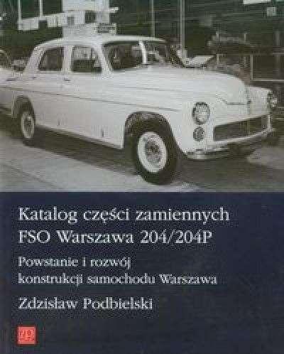 Katalog_czesci_zamiennych_FSO_Warszawa_204_204P._Powstanie_i_rozwoj_konstrukcji_samochodu_Warszawa