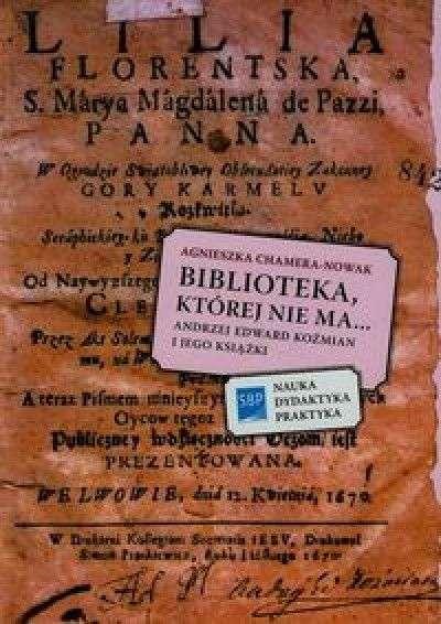 Biblioteka__ktorej_nie_ma..._Andrzej_Edward_Kozmian_i_jego_ksiazki