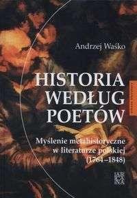 Historia_wedlug_poetow._Myslenie_metahistoryczne_w_literaturze_polskiej__1764_1848_