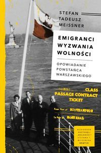 Emigranci._Wyzwania_wolnosci._Opowiadanie_powstanca_warszawskiego___audiobook