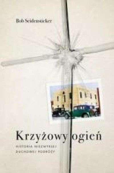 Krzyzowy_ogien._Historia_niezwyklej_duchowej_podrozy