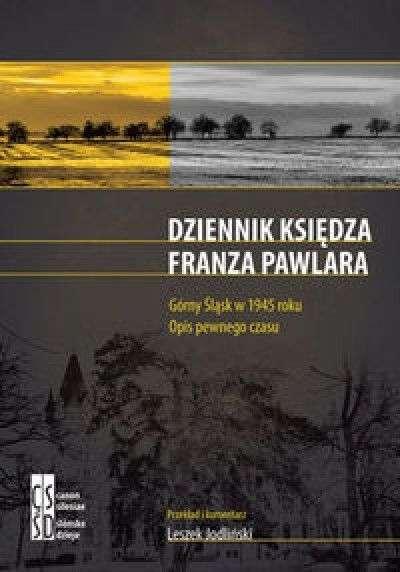 Dziennik_ksiedza_Franza_Pawlera._Gorny_Slask_w_1945_roku._Opis_pewnego_czasu.