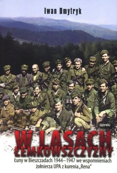 W_lasach_Lemkowszczyzny._Luny_w_Bieszczadach_1944_1947_we_wspomnieniach_zolnierza_UPA_z_kurenia