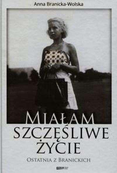 Mialam_szczesliwe_zycie._Ostatnia_z_Branickich