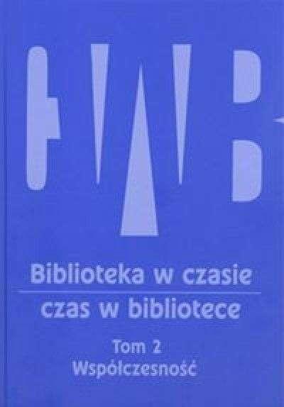 Biblioteka_w_czasie__czas_w_bibliotece__t._2__Wspolczesnosc