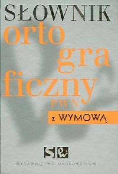 Slownik_ortograficzny_PWN_z_wymowa