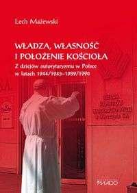 Wladza__wlasnosc_i_polozenie_Kosciola._Z_dziejow_autorytaryzmu_w_Polsce_w_latach_1944_1945_1989_1990