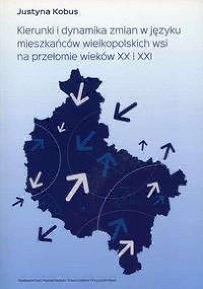 Kierunki_i_dynamika_zmian_w_jezyku_mieszkancow_wielkopolskich_wsi_na_przelomie_wiekow_XX_i_XXI
