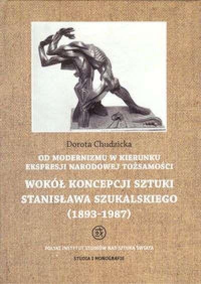 Od_modernizmu_w_kierunku_ekspresji_narodowej_tozsamosci._Wokol_koncepcji_sztuki_Stanislawa_Szukalskiego__1893_1987_._From_Modernism_Towards_Expression_of_National_Identity__Stanislaw_Szukalski_s_Co_ncept_of_Art