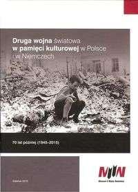 Druga_wojna_swiatowa_w_pamieci_kulturowej_w_Polsce_i_w_Niemczech._70_lat_pozniej__1945_2015_