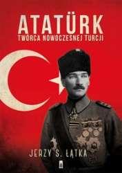 Ataturk._Tworca_nowoczesnej_Turcji