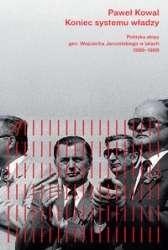 Koniec_systemu_wladzy._Polityka_ekipy_gen._Wojciecha_Jaruzelskiego_w_latach_1986_1989