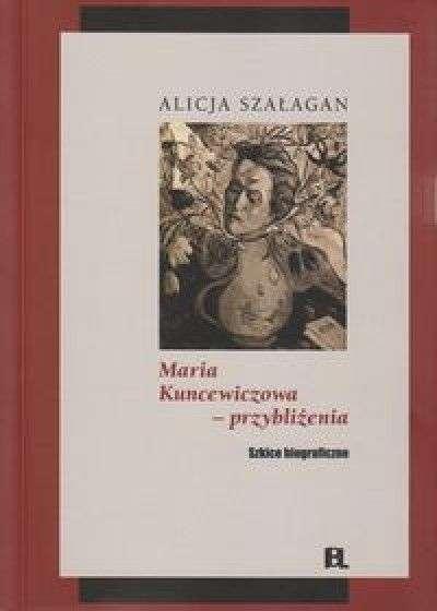Maria_Kuncewiczowa___przyblizenia._Szkice_biograficzne